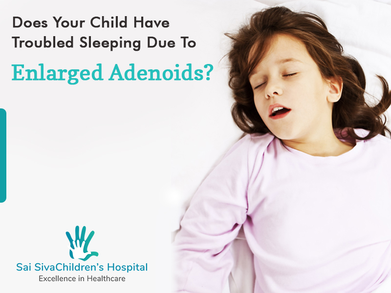 Enlarged Adenoids: Help Your Child Sleep