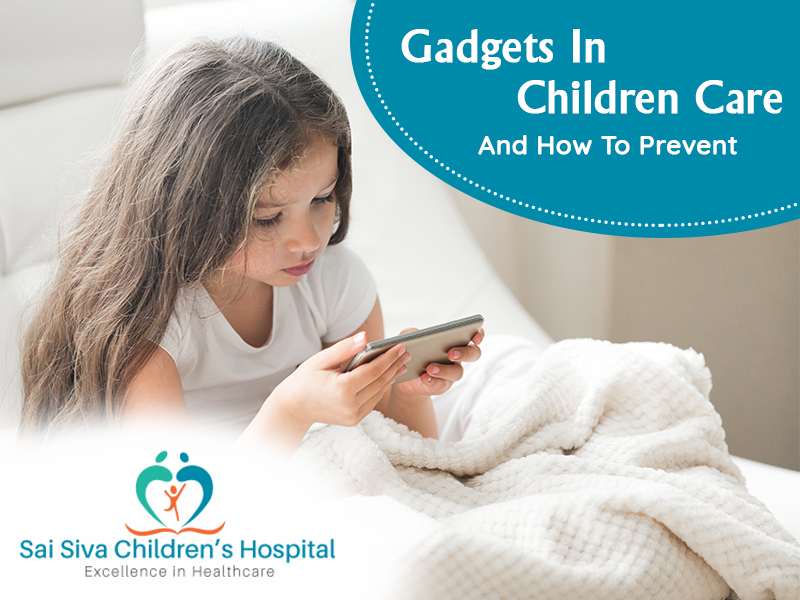 Gadgets In Children Care and How To Prevent