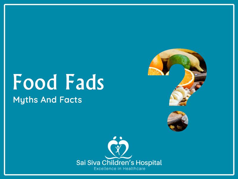 Food Fads: Myths And Facts
