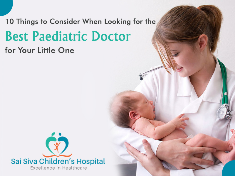 10 Things to Consider When Looking for the Best Paediatric Doctor for Your Little One