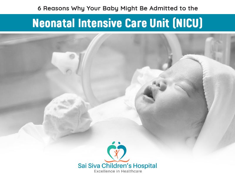6 Reasons Why Your Baby Might Be Admitted to the Neonatal Intensive Care Unit (NICU)